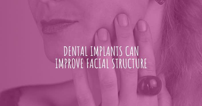 dental implants can improve facial structure header blog