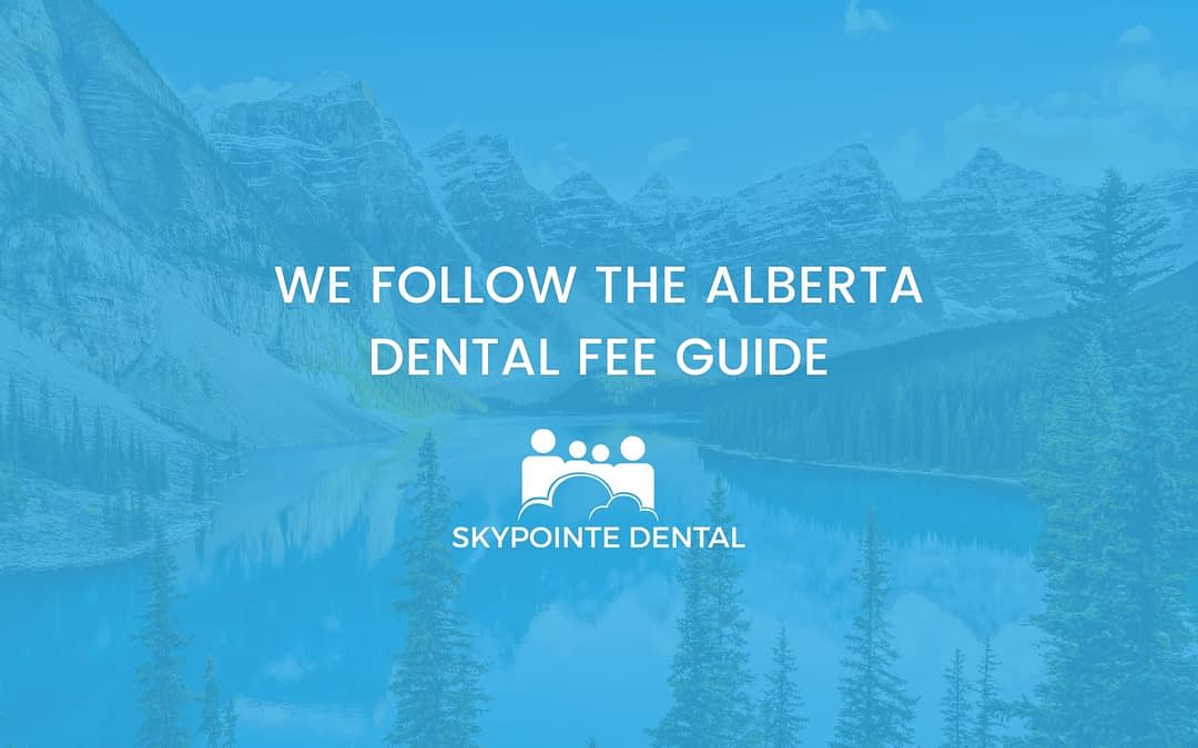 Looking for a Calgary Dentist that Follows a Fee Guide?