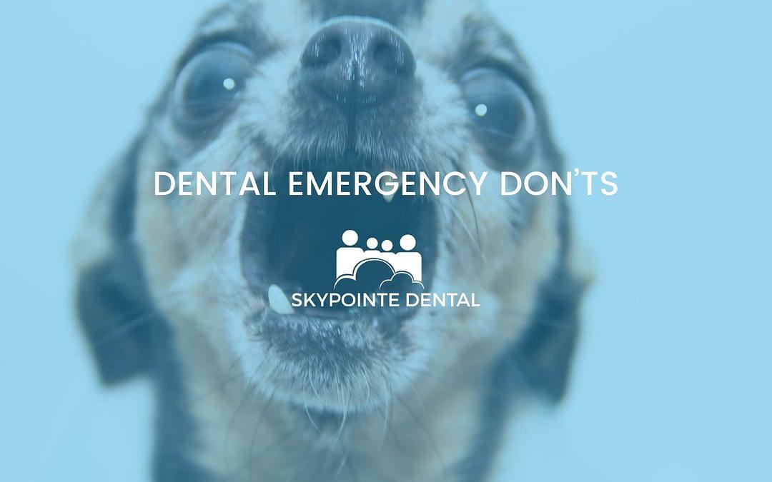 Dental Emergency Don'ts – Tips from an Emergency Dentist in Calgary NE